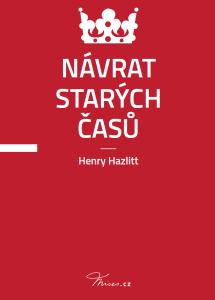 Book Cover: Hazlitt, H. (1951) Návrat starých časů