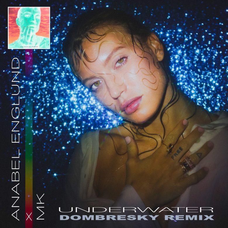 Anabel Englund x MK Shares Underwater (Dombresky Remix) - LIB Magazine
