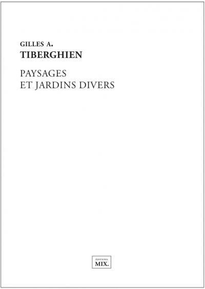 Gilles A. Tiberghien - Paysages et jardins Divers - éditions mix