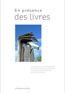En présence des livres - Pierre Riboulet - Les productions du Effa -