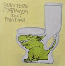 Toilet Paintings - Quintessa Matranga