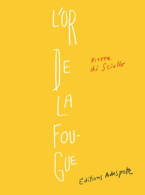 L'or de la fougue - Pierre di Sciullo