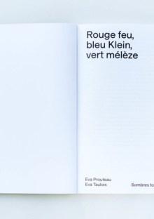 Rouge feu, bleu Klein, vert mélèze - Eva Prouteau Eva Taulois
