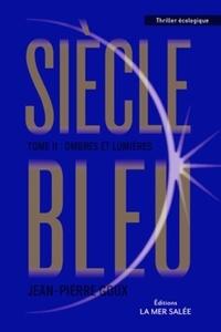 Siècle bleu, tome 2 : Ombres et lumières, de Jean-Pierre Goux, éditions La Mer Salée