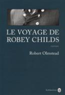le-voyage-de-robey-childs-de-robert-olmstead