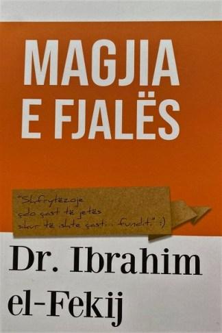 Magjia e fjalës - Dr. Ibrahim el Fekij