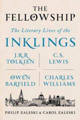 The Fellowship: The Literary Lifes of the Inklings by Philip Zaleski