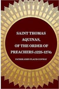 Book Cover: Saint Thomas Aquinas, of the Order of Preachers (1225-1274)