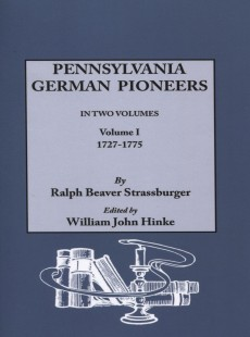 Pennsylvania German Pioneers A Publication Of The Original Lists Of Arrivals In The Port Of