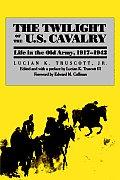 Twilight of the U.S. Cavalry