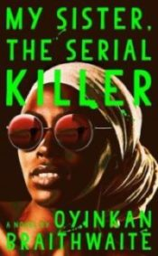 cover of the book My Sister, the Serial Killer
