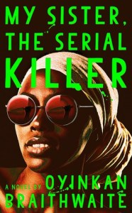 cover art for the book My Sister, the Serial Killer