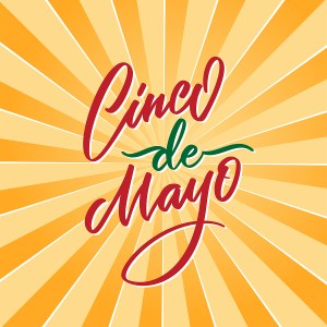 "Sunburst graphic reads, ""Cinco de Mayo"""