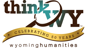 Wyoming Humanities logo with the phrase Think WY celebrating 50 years and a magnifying glass