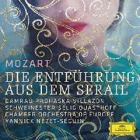MOZART, W.A.: Entführung aus dem Serail (Die) [Opera] (Damrau, Prohaska, Villazon, Chamber Orchestra of Europe, Nézet-Séguin)