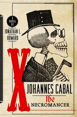 Book cover: Johannes Cabal, the Necromancer