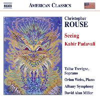 ROUSE, C.: Seeing / Kabir Padavali (Trevigne, Weiss, Albany Symphony, Miller)
