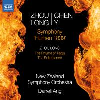 "ZHOU, Long / CHEN, Yi: Symphony, ""Humen 1839"" / ZHOU, Long: The Rhyme of Taigu / The Enlightened (New Zealand Symphony, Darrell Ang)"