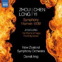 """ZHOU, Long / CHEN, Yi: Symphony, """"Humen 1839"""" / ZHOU, Long: The Rhyme of Taigu / The Enlightened (New Zealand Symphony, Darrell Ang)"""