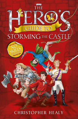 Cover of The Hero's Guide To Storming The Castle