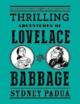 Cover of The Thrilling Adventures of Lovelace and Babbage