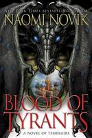 Cover of Blood of Tyrants by Naomi Novik