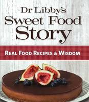 Cover of Dr Libby's Sweet Food Story