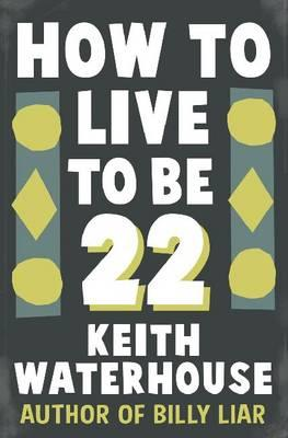 Cover of How to Live to Be 22