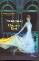 Cover of Dreamquake by Elizabeth Knox