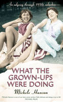 Cover: What The Grown-Ups Were Doing