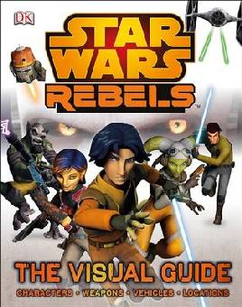 Cover of Star Wars Rebels the visual guide