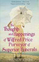Cover of The Thoughts and Happenings of Wilfred Price, Purveyor of Superior Funerals