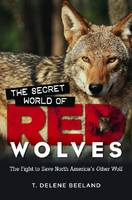 Book cover: The secret world of red wolves