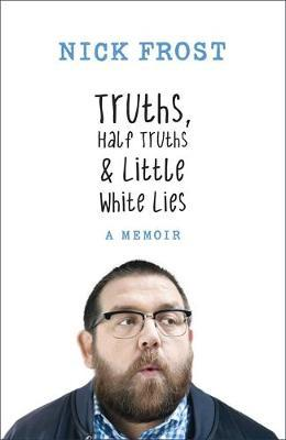 Cover of Truths, half truths & little white lies: A memoir