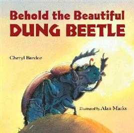 Cover of Behold the beautiful dung beetle