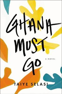 Cover of Ghana Must Go, by Taiye Selasi