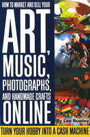"Cover of ""How to market and sell your art, music, ..."""