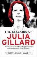 Cover of The Stalking of Julia Gillard