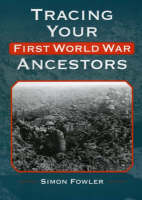 Cover of Tracing Your First Worls War Ancestors