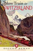 Cover of Slow Train to Switzerland