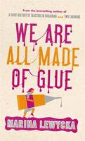 """""""We are all made of glue"""" by Marina Lewycka"""