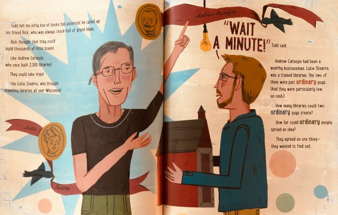 This is a double-page spread found in the book Little Libraries, Big Heroes. It shows Todd Bol sharing his idea of Little Libraries with Rick Brooks.