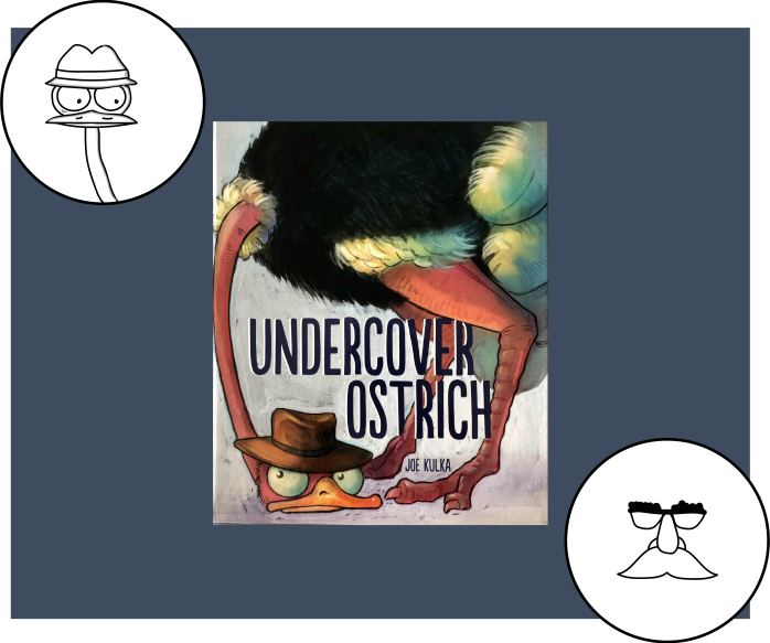Digital image to promote a lesson activity for the book Undercover Ostrich by Joe Kulka. The cover of the book is at the center of the image with drawings of a mask and an ostrich on either side of the picture book.