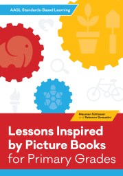Cover of Lessons Inspired by Picture Books for Primary Grades by Maureen Schlosser and Rebecca Granatini. Published by ALA Editions.
