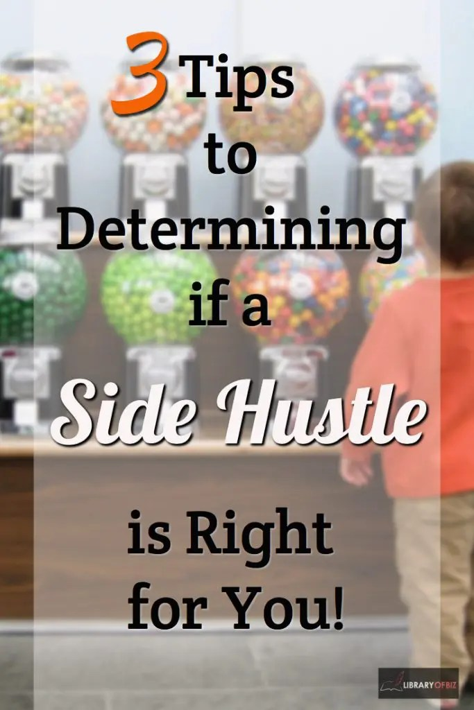 Check out these 3 tips to determine if a side hustle is right for you.