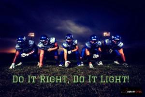 Effort: Do It Right, Do It Light