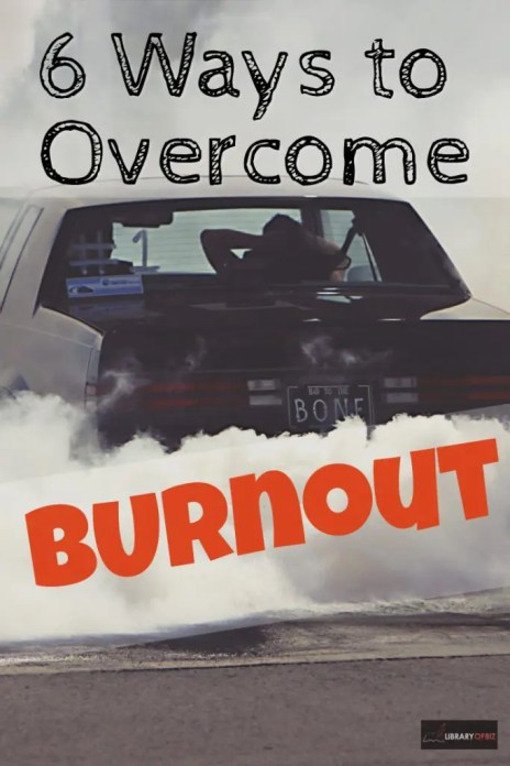 Check out these 6 Ways to Overcome #Burnout