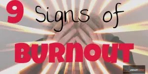 9 Signs of Burnout