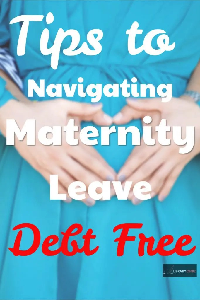 Tips to Navigating #Maternity Leave #Debt Free