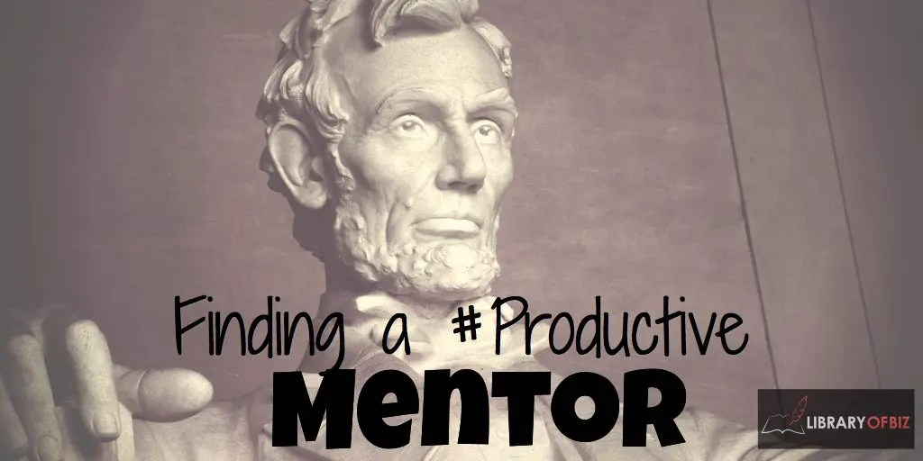 Finding A #Productive Mentor